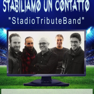 Stabiliamo Un Contatto Omaggio alla band nazionale Gli Stadio